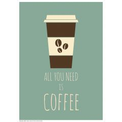 Poster All You Need - Coffee